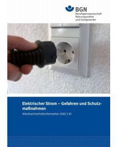 ASI 3.10 Elektrischer Strom - Gefahren und Schutzmaßnahmen