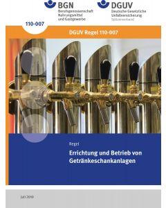 Errichtung und Betrieb von Getränkeschankanlagen (DGUV-Regel 110-007)