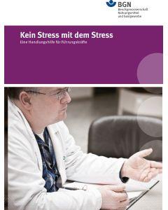 Kein Stress mit dem Stress (Handlungshilfe für Führungskräfte)