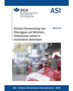 ASI 8.04 Sichere Verwendung von Flüssiggas auf Märkten, Volksfesten sowie in stationären Betrieben